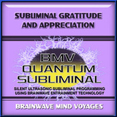 Subliminal Gratitude and Appreciation by Brainwave Mind Voyages