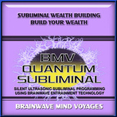 Subliminal Wealth Building Build your Wealth by Brainwave Mind Voyages