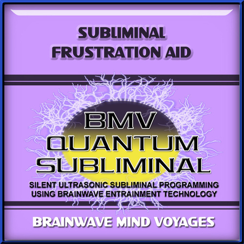 Subliminal Frustration Aid by Brainwave Mind Voyages