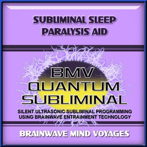 Subliminal Sleep Paralysis Aid by Brainwave Mind Voyages