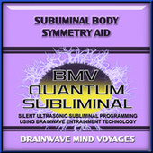 Subliminal Body Symmetry Aid by Brainwave Mind Voyages
