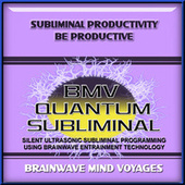 Subliminal Productivity Be Productive by Brainwave Mind Voyages