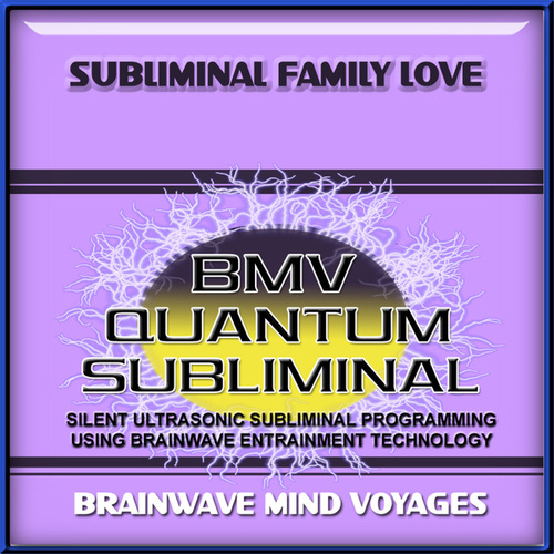Subliminal Family Love by Brainwave Mind Voyages