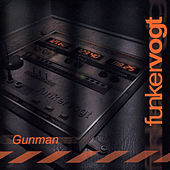 Gunman by Funker Vogt