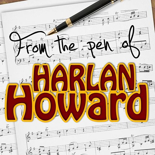 From The Pen Of Harlan Howard by Various Artists