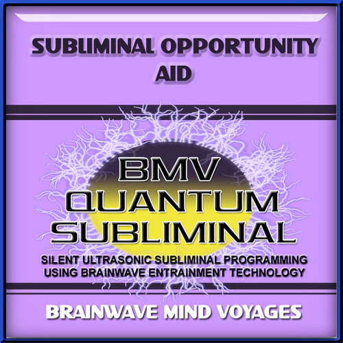 Subliminal Opportunity Aid by Brainwave Mind Voyages