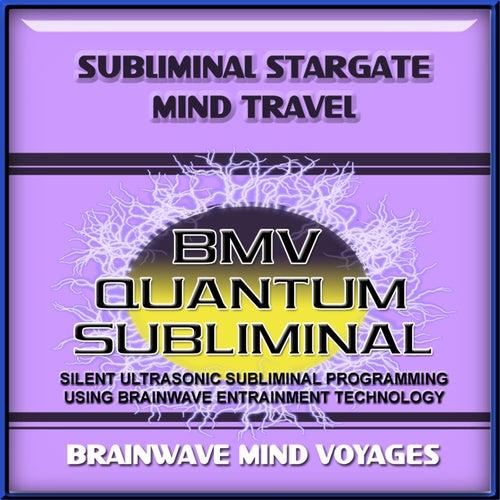Subliminal Stargate Mind Travel by Brainwave Mind Voyages