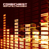 Heat EP: All Pain Is Beat by Combichrist