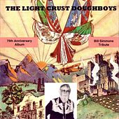 The Light Crust Doughboys 75th Anniversary Album by The Light Crust Doughboys