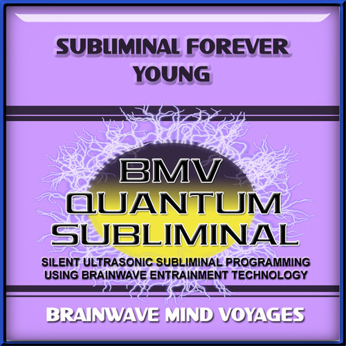 Subliminal Forever Young by Brainwave Mind Voyages