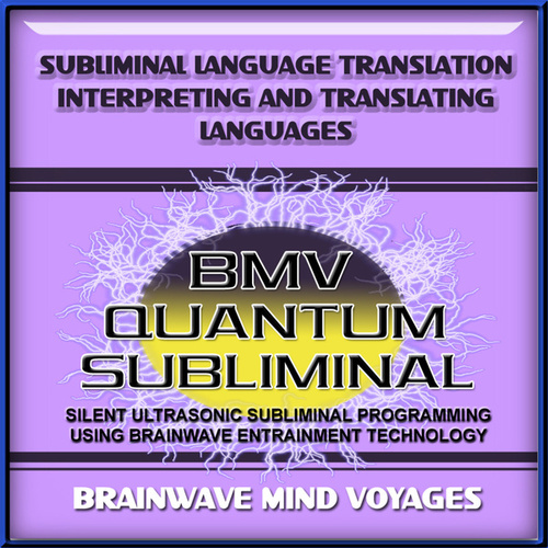 Subliminal Language Translation Interpreting and Translating Languages by Brainwave Mind Voyages