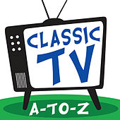 CLASSIC TV A-to-Z by TV Theme Song Maniacs