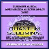 Subliminal Musical Improvisation Musician Improv Skills by Brainwave Mind Voyages