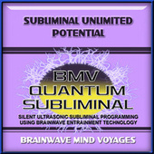 Subliminal Unlimited Potential by Brainwave Mind Voyages