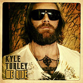We Ride by Kyle Turley