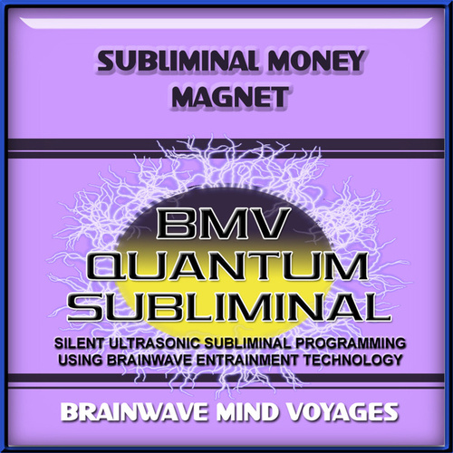 Subliminal Money Magnet by Brainwave Mind Voyages