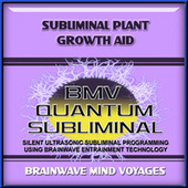 Subliminal Plant Growth Aid by Brainwave Mind Voyages
