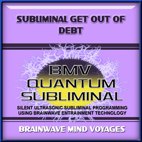 Subliminal Get Out Of Debt by Brainwave Mind Voyages