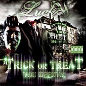 Trick Or Treat You Beezy by Lucky Luciano