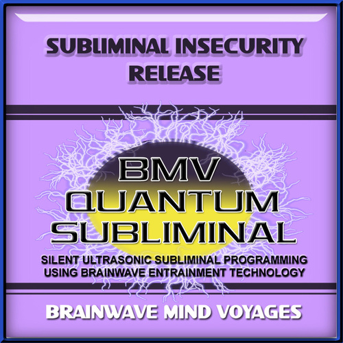 Subliminal Insecurity Release by Brainwave Mind Voyages