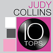 10 Tops: Judy Collins by Judy Collins