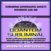 Subliminal Generalized Anxiety Disorder GAD Aid by Brainwave Mind Voyages