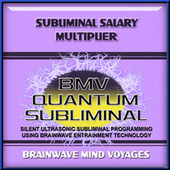 Subliminal Salary Multiplier by Brainwave Mind Voyages