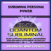 Subliminal Personal Power by Brainwave Mind Voyages
