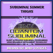 Subliminal Slimmer Thighs by Brainwave Mind Voyages