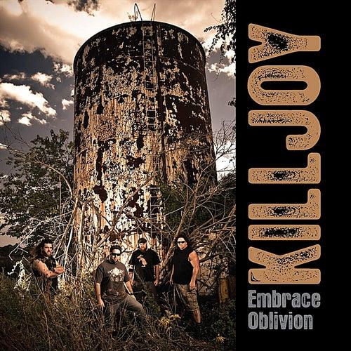Embrace Oblivion by KillJoy