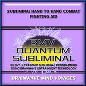 Subliminal Hand to Hand Combat Fighting Aid by Brainwave Mind Voyages