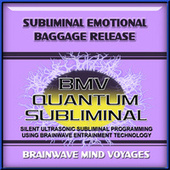 Subliminal Emotional Baggage Release by Brainwave Mind Voyages