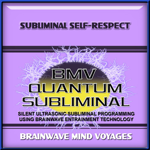 Subliminal Self-Respect by Brainwave Mind Voyages