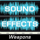 Sound Effects: Weapons by Sound Effects