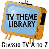 TV Theme Library: Classic TV - A to Z by TV Theme Song Library