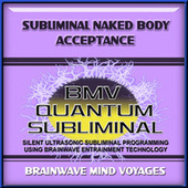 Subliminal Naked Body Acceptance by Brainwave Mind Voyages