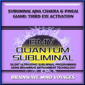 Subliminal Ajna Chakra Pineal Gland Third Eye Activation by Brainwave Mind Voyages