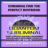 Subliminal Find the Perfect Boyfriend by Brainwave Mind Voyages