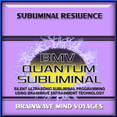 Subliminal Resilience by Brainwave Mind Voyages