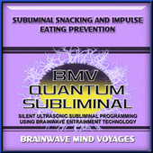Subliminal Snacking and Impulse Eating Prevention by Brainwave Mind Voyages