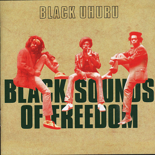 Black Sounds Of Freedom by Black Uhuru