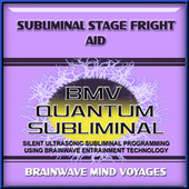 Subliminal Stage Fright Aid by Brainwave Mind Voyages