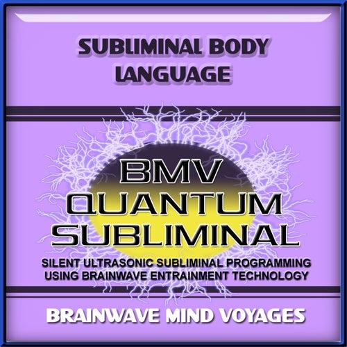 Subliminal Body Language by Brainwave Mind Voyages