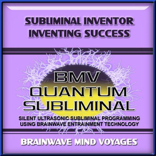 Subliminal Inventor Inventing Success by Brainwave Mind Voyages