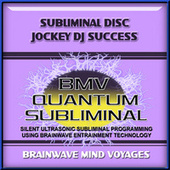 Subliminal Disc Jockey DJ Success by Brainwave Mind Voyages