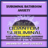 Subliminal Bathroom Anxiety by Brainwave Mind Voyages