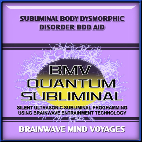 Subliminal Body Dysmorphic Disorder BDD Aid by Brainwave Mind Voyages