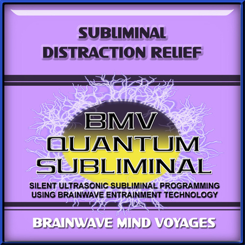 Subliminal Distraction Relief by Brainwave Mind Voyages