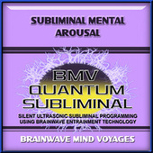 Subliminal Mental Arousal by Brainwave Mind Voyages