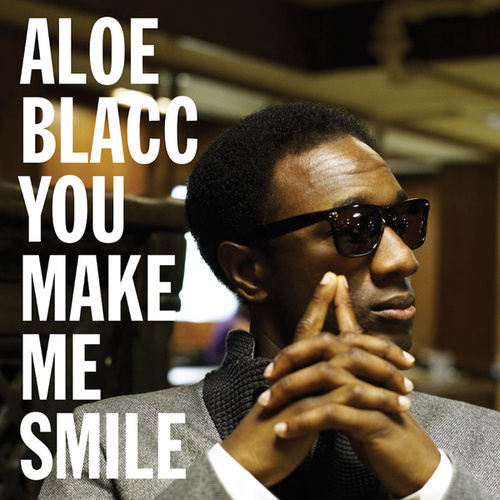 You Make Me Smile 12' by Aloe Blacc